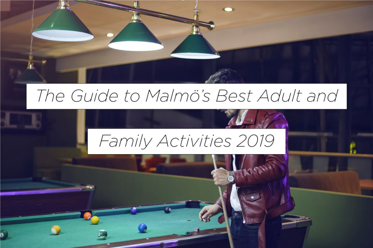 The-guide-to-Malmö's-best-adult-and-family-activities-2019