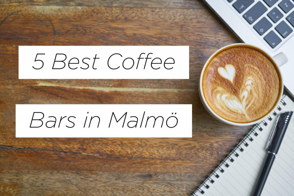 5 best coffee bars in Malmö 2018